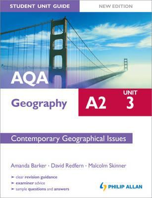 Aqa A2 Geography Unit 3, . Contemporary Geographical Issues