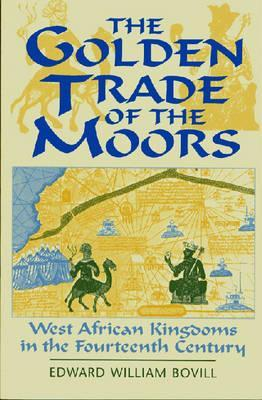 the-golden-trade-of-the-moors-west-african-kingdoms-in-the-fourteenth-century
