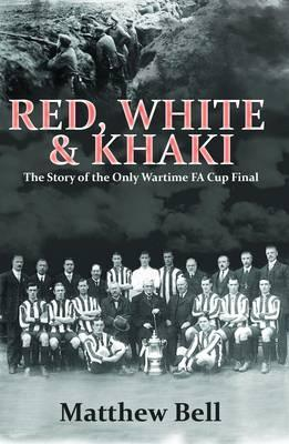 red-white-khaki-the-story-of-the-only-wartime-fa-cup-final