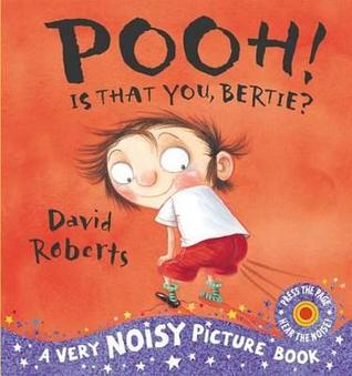 Pooh! Is That You, Bertie?. David Roberts(Dirty Bertie)