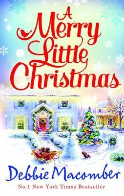 Ebook A Merry Little Christmas by Debbie Macomber TXT!