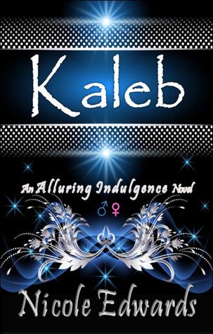 Kaleb (Alluring Indulgence, #1)