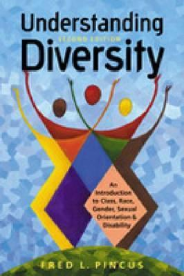 Understanding Diversity: An Introduction to Class, Race, Gender, Sexual Orientation, and Disability