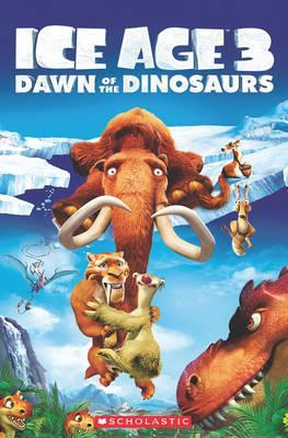 Ice Age 3: Dawn of the Dinosaurs.