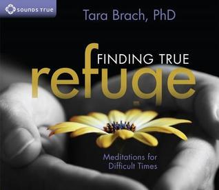 Finding True Refuge by Tara Brach