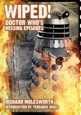 Wiped! Doctor Whos Missing Episodes