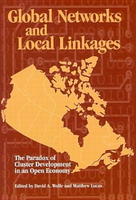 Global Networks and Local Linkages: The Paradox of Cluster Development in an Open Economy