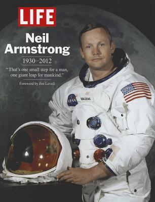 """LIFE Neil Armstrong 1930-2012: """"That's one small step for a man, one giant leap for mankind."""""""