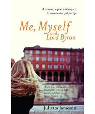 Me, Myself And Lord Byron by Julietta Jameson