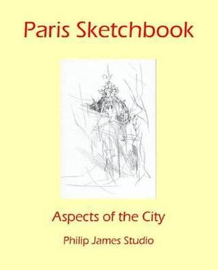 Paris Sketchbook: Aspects of the City