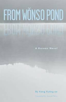 From Wonso Pond: A Korean Novel