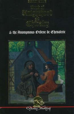 book-of-knighthood-and-chivalry-with-the-anonymous-ordene-de-chevalerie