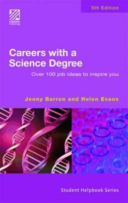 Careers with a Science Degree: Over 100 Jobs Ideas to Inspire You