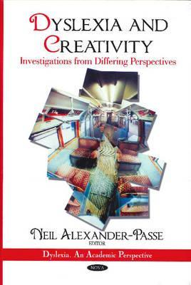 Dyslexia and Creativity: Investigations from Differing Perspectives
