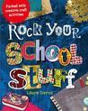 Rock Your School Stuff by Laura Torres