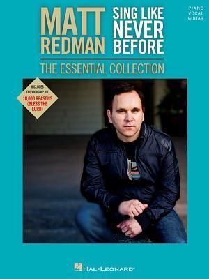 Matt Redman - Sing Like Never Before: The Essential Collection: A Realistic Approach for Instrumental Conductors