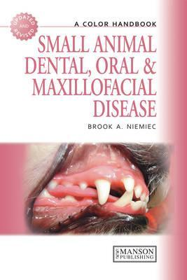 Small Animal Dental, Oral and Maxillofacial Disease: A Color Handbook