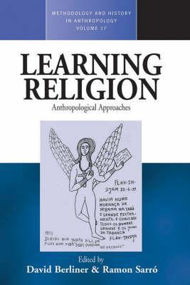 Learning Religion: Anthropological Approaches (Methodology And History In Anthropology)