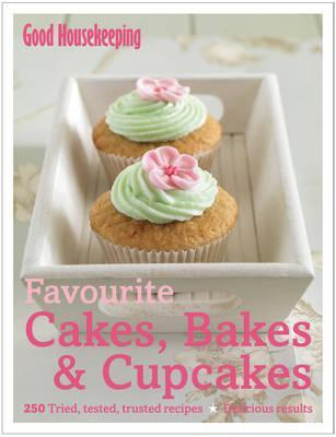 Favourite Cakes, Bakes & Cupcakes: 250 Tried, Tested, Trusted Recipes - Delicious Results.