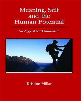 Meaning, Self and the Human Potential: An Appeal for Humanism