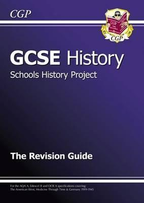 Schools History Project: History: GCSE: The Revision Guide