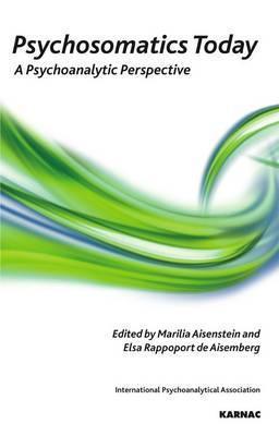 Psychosomatics Today: A Psychoanalytic Perspective Epub Download