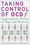 Taking Control of OCD: Inspirational Stories of Hope and Recovery