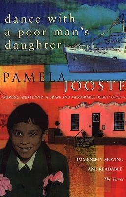 Ebook Dance With A Poor Man's Daughter by Pamela Jooste read!