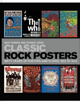 Classic Rock Posters: 60 Years of Posters, Flyers & Handbills, 1952-2012. Dennis Loren & Mike Evans