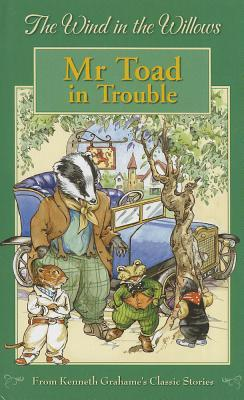 Wind in the Willows - MR Toad in Trouble: For Ages 5 and Up