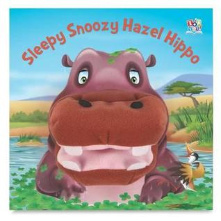 Sleepy Snoozy Hazel Hippo (Hand Puppet Books)