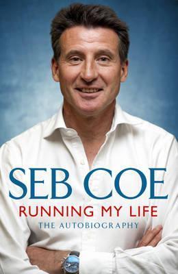 Running My Life: The Autobiography por Sebastian Coe