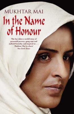 In the Name of Honour by Mukhtar Mai