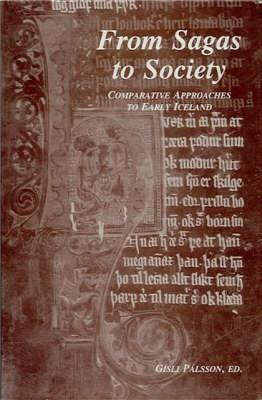 From Sagas to Society: Comparative Approaches to Early Iceland