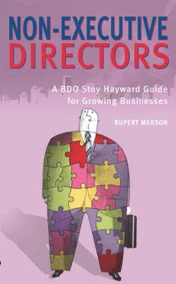 Non-Executive Directors: A Bdo Hayward Guide for Growing Businesses