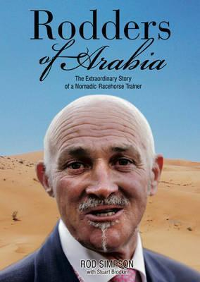 Rodders of Arabia: My Autobiography. Rod Simpson with Stuart Brodkin