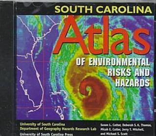South Carolina Atlas of Environmental Risks and Hazards