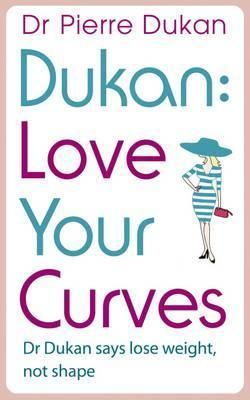 Dukan: Love Your Curves