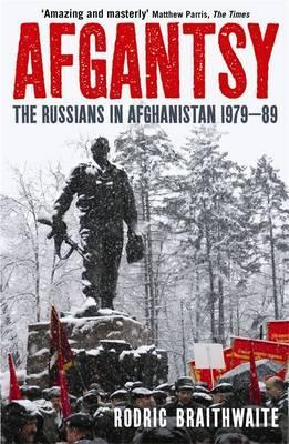 Ebook Afgantsy: The Russians in Afghanistan, 1979-89 by Rodric Braithwaite read!