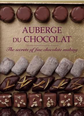 Auberge Du Chocolat: The Secrets of Fine Chocolate Making