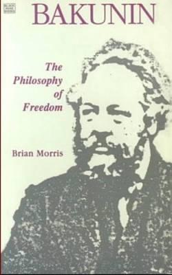 Bakunin by Brian   Morris