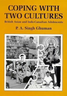 Coping With Two Cultures: British Asian And Indo Canadian Adolescents