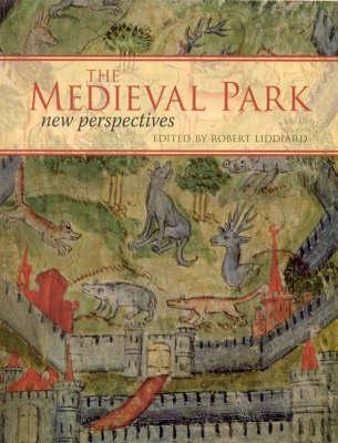 The Medieval Park: New Perspectives