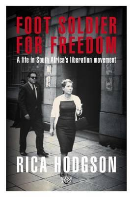 Footsoldier for Freedom: A life in South Africa's Liberation Movement