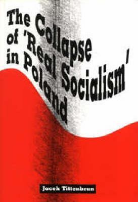 The Collapse of 'Real Socialism' in Poland
