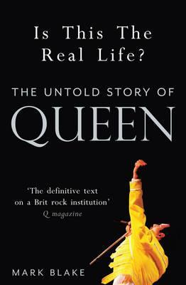 Is This the Real Life?: The Untold Story of Queen por Mark Blake