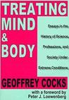 Treating Mind and Body: Essays in the History of Science, Professions and Society Under Extreme Conditions