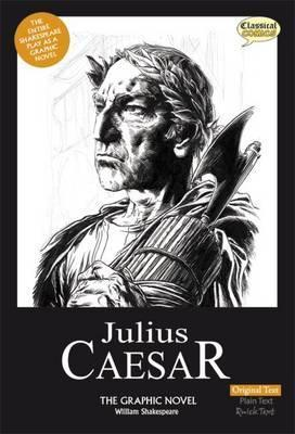 Julius Caesar the Graphic Novel: Original Text