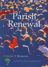 Parish Renewal: Volume II: Resources