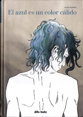 le bleu est une couleur chaude by julie maroh - Blue Is The Warmest Color Book